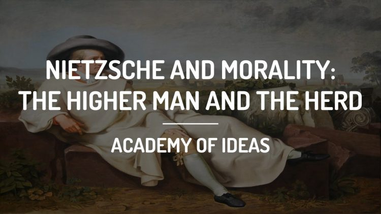 Nietzsche and Morality: The Higher Man and The Herd